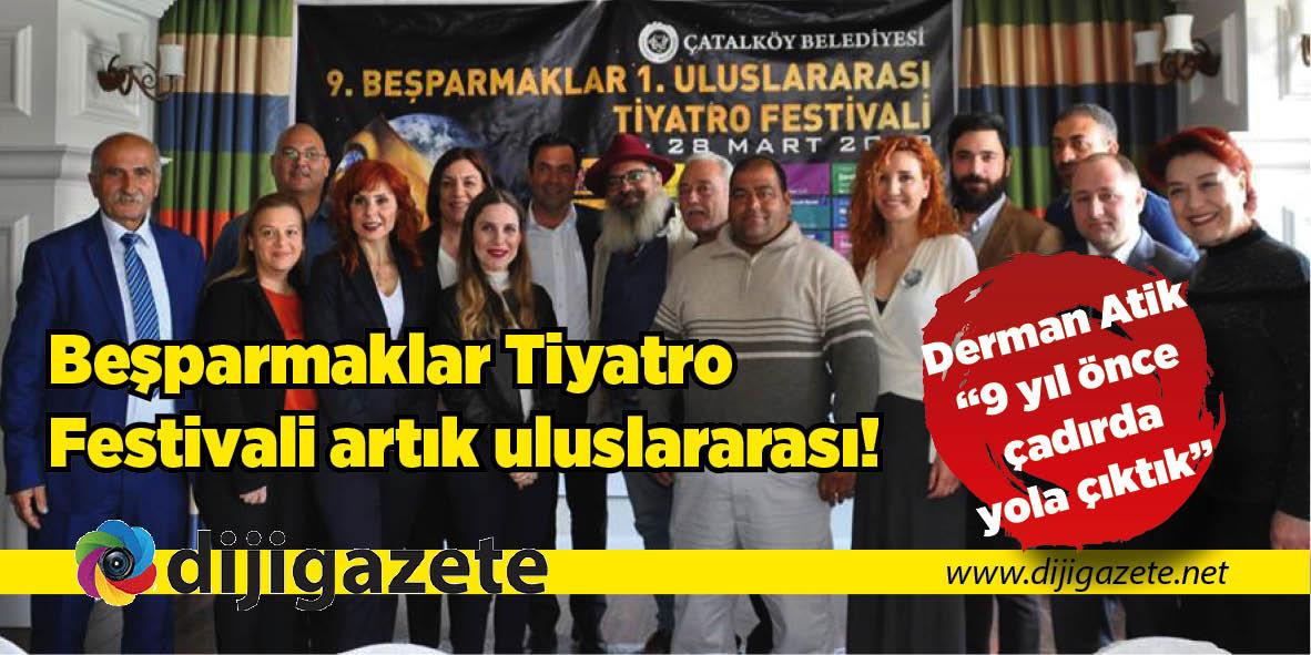 Beşparmaklar Tiyatro Festivali artık uluslararası!