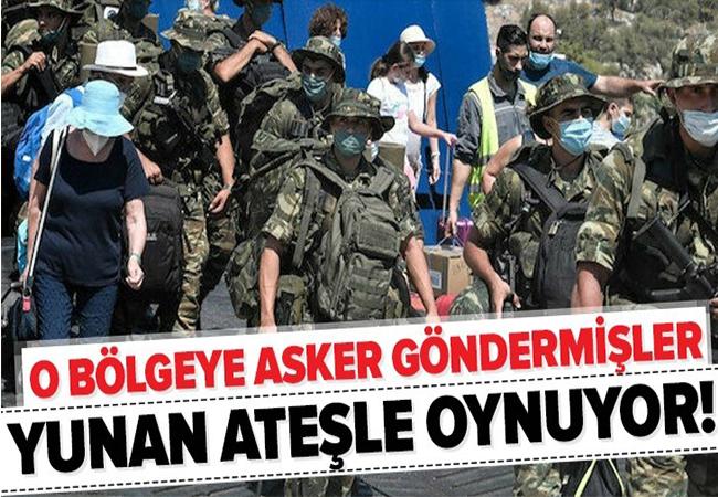Yunan ateşle oynuyor! O bölgeye asker gönderdiler.