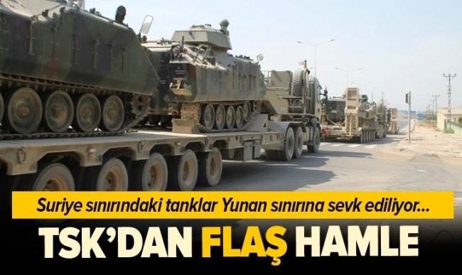 Son dakika: Askeri hareketlilik! Tanklar Suriye sınırından Yunanistan sınırına kaydırılıyor.