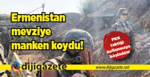 Ermenistan PKK taktiği kullanmaya...