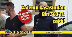 Kasadan Bin 362 Türk Lirası çaldı