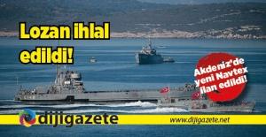 Lozan ihlal edildi, Akdeniz'de yeni Navtex!