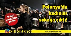 Polonya'da kadınlar sokağa çıktı!